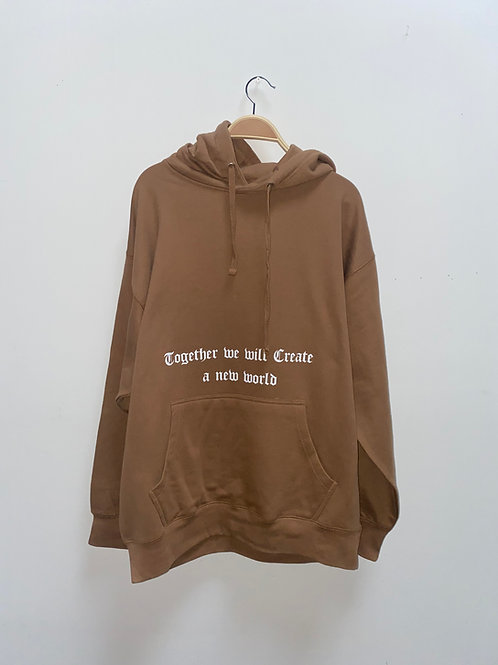 Together we will create a new world hoodie