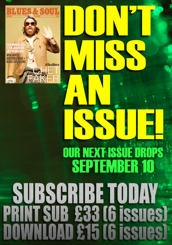 Don't Miss an Issue of Blues & Soul Magazine! Subscribe!.jpg