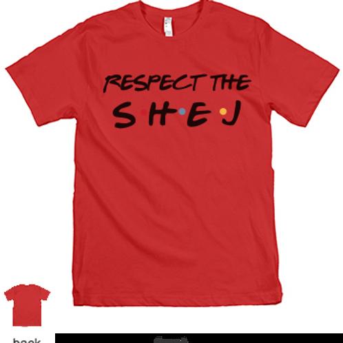 RESPECT the SHEJ tee