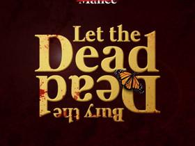 No Malice - Let the Dead bury the Dead