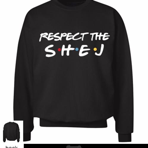 Respect the SHEJ sweatshirt