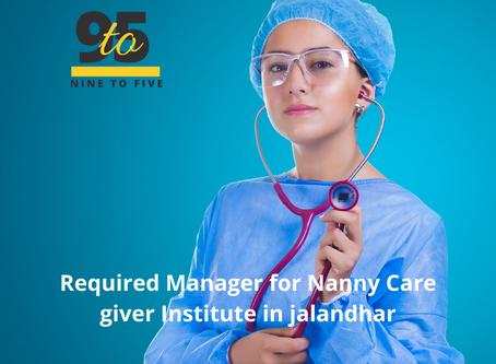 Center Head cum Manager for Nanny Institute in Jalandhar Punjab