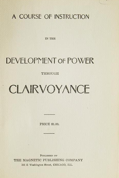 A Course of Instruction in the Development of Power through Clairvoyance