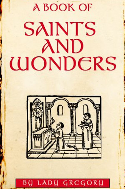 A Book of Saints and Wonders by Lady Gregory