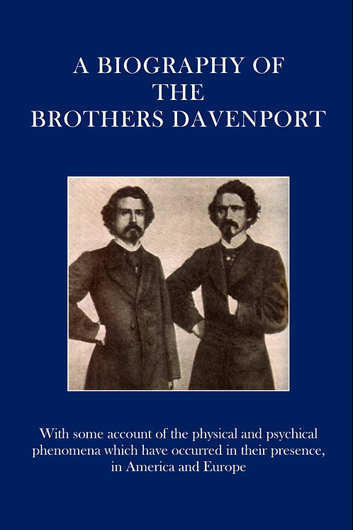 A Biography of the Brothers Davenport - TL Nichols
