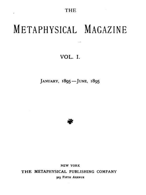 1895 - 1907 Discussing the Hypothesis of Reality -  Metaphysical Magazine 21 Vol