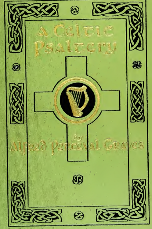 A Celtic Psaltery, from Irish Welsh Poetry - A Perceval Graves 1917