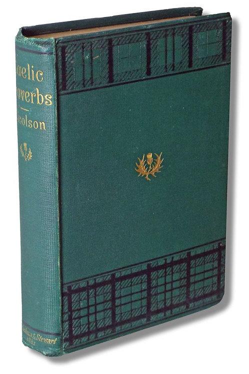 A Collection of Gaelic Proverbs  Familiar Phrases - A Nicolson 1882