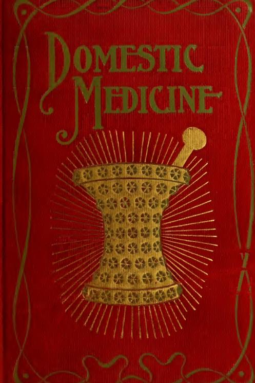 A Compendium of Domestic Medicine and Health Adviser