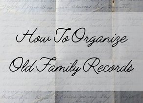 How To Organize Old Family Records