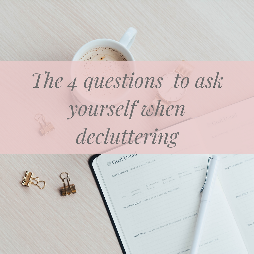 4 questions to ask yourself when decluttering