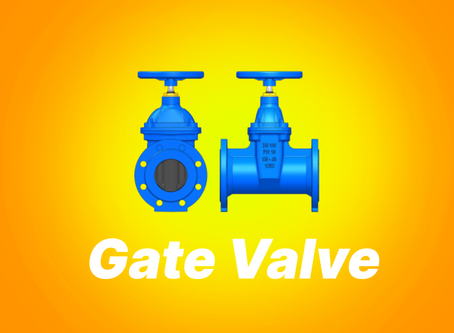 What is Gate Valve? Advantages and Disadvantages