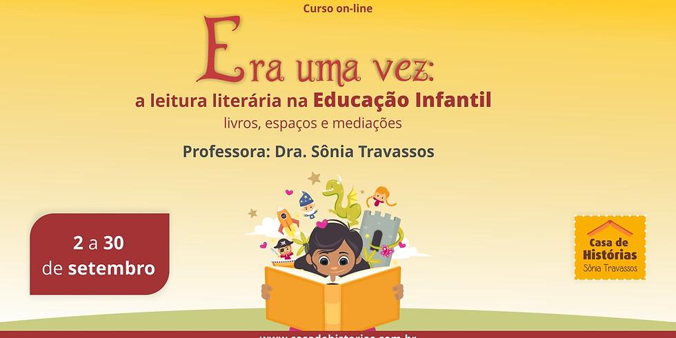 Era uma vez:  a leitura literária na Educação Infantil - livros, espaços e mediações