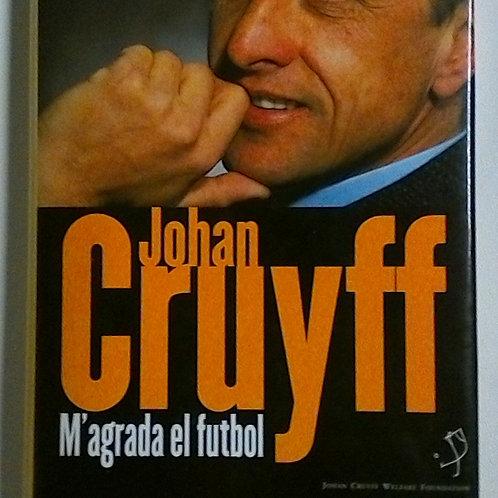 Johan Cruyff M'agrada el futbol (Edició i pròleg de Sergi Pàmies)