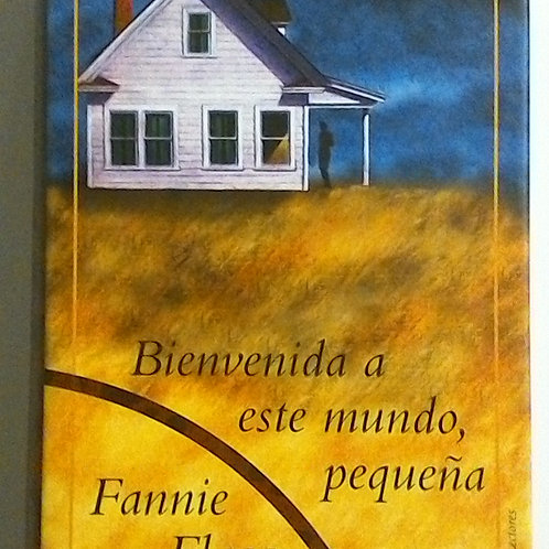 Bienvenida a este mundo, pequeña (Fannie Flagg)