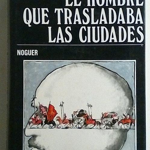 El hombre que trasladaba las ciudades (Carlos Droguett)