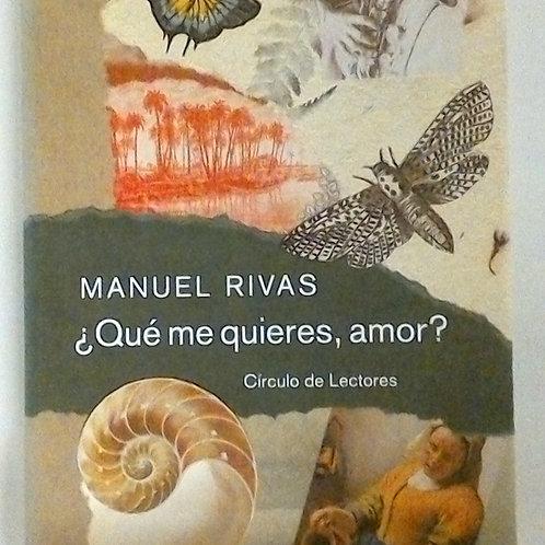 ¿Qué me quieres, amor?( Manuel Rivas)