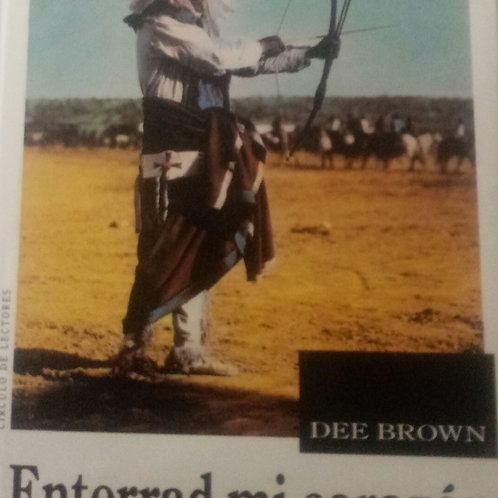 Enterrad mi corazón en Wounded Knee (Dee Brown)