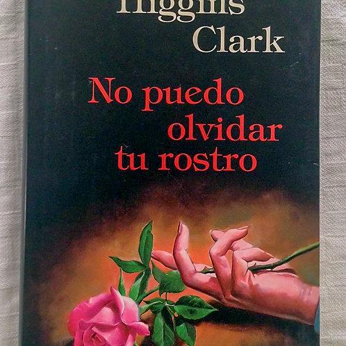 NO PUEDO OLVIDAR TU ROSTRO (MARY HIGGINS CLARK)