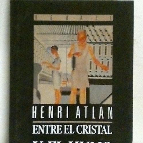 Entre el cristal y el humo (Henri Atlan)