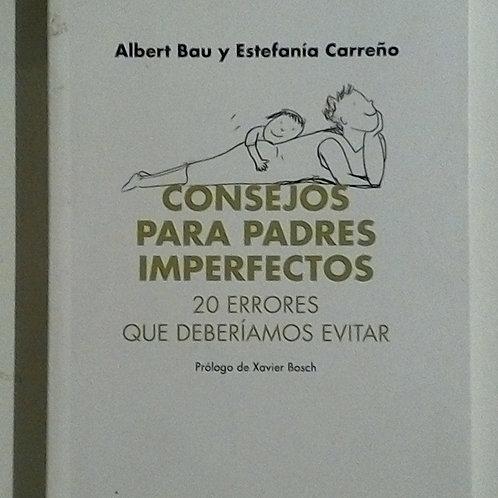 Consejos para padres imperfectos (Albert Bau y Estefanía Carreño)