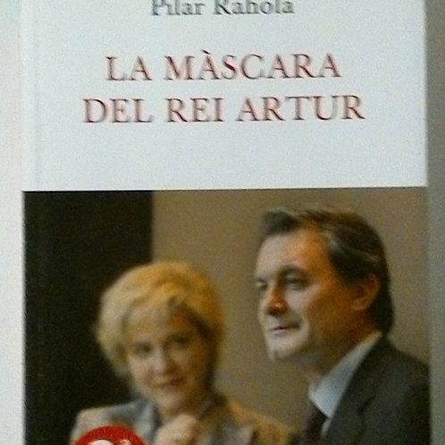 La màscara del rei Artur (Pilar Rahola)