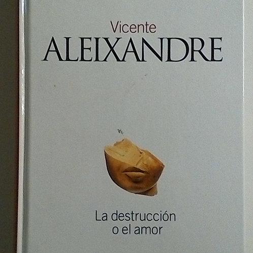 La destrucción o el amor (Vicente Aleixandre)