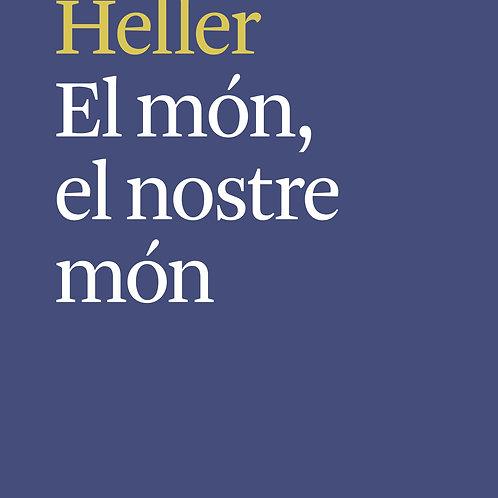 El món, el nostre món (Ágnes Heller)