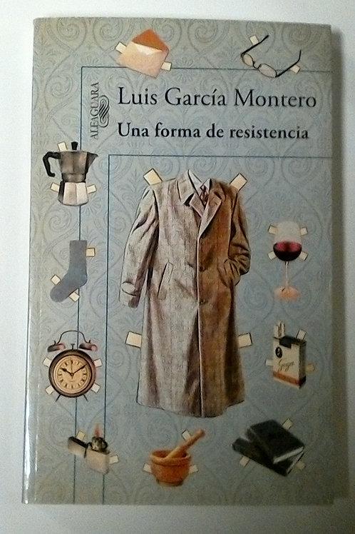 Una forma de resistencia (Luis García Montero)