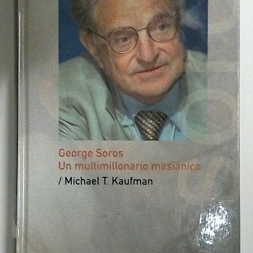 George Soros Un millonario mesiánico (Michael T. Kaufman)