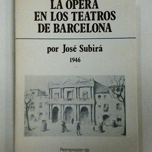 La opera en los teatros de barcelona (José Subirá)