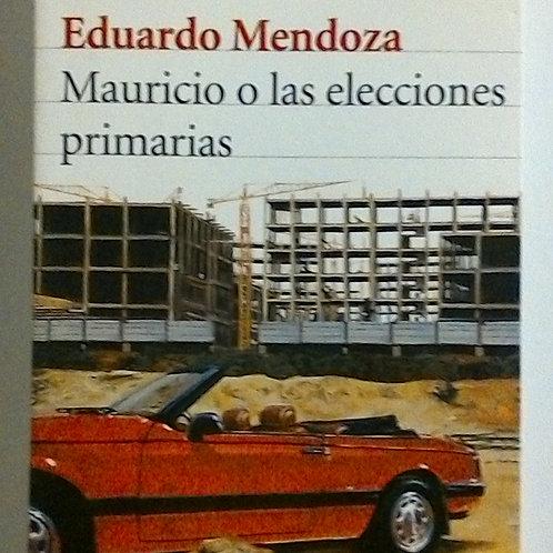 Mauricio o las elecciones primarias (Eduardo Mendoza)