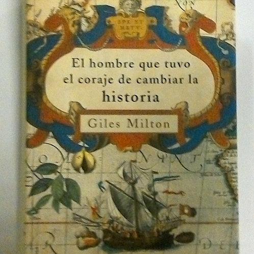El hombre que tuvo el coraje de cambiar la historia (Giles Milton)