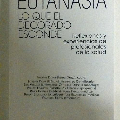Eutanasia Lo que el decorado esconde (Timothy Devos )