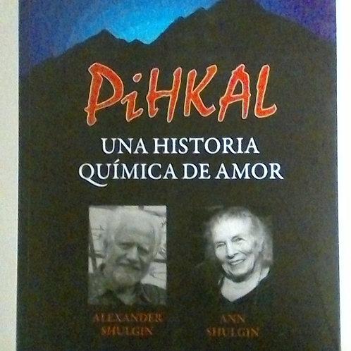 Pihkal una historia química de amor (Alexander Shulgin)