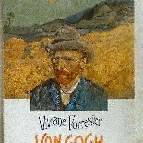 Van Gogh o el entierro en los trigales (Viviade Forrester)