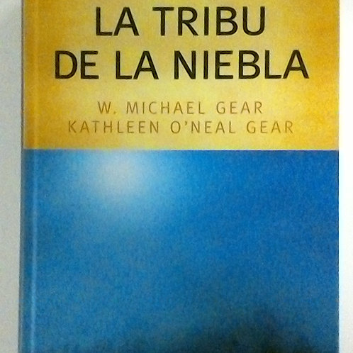 La tribu de la niebla (W. Michael Gear)