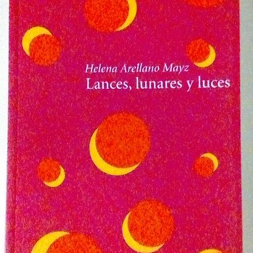 Lances, lunares y luces (Helena Arellano Mayz)