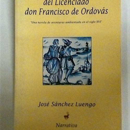 Trajines y peripecias del Licenciado don Francisco de Ordovás (Jose Sanchez Luen