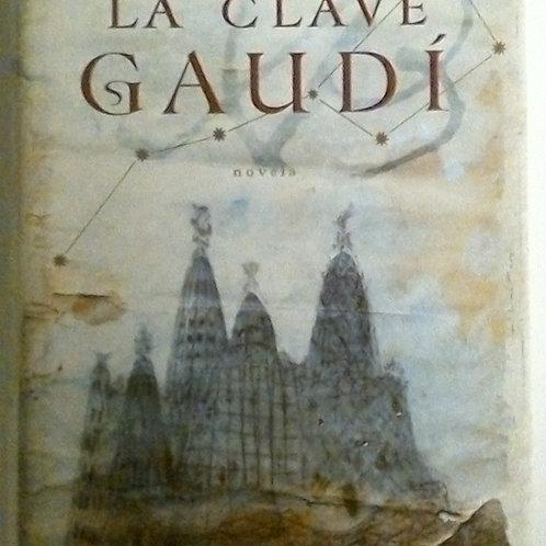 La clave Gaudí (Esteban Martín )