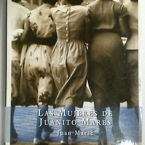 Las mujeres de Juanito Marés (Juan Marés)