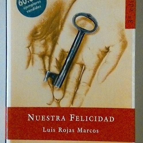 Nuestra felicidad (Luis Rojas Marcos)
