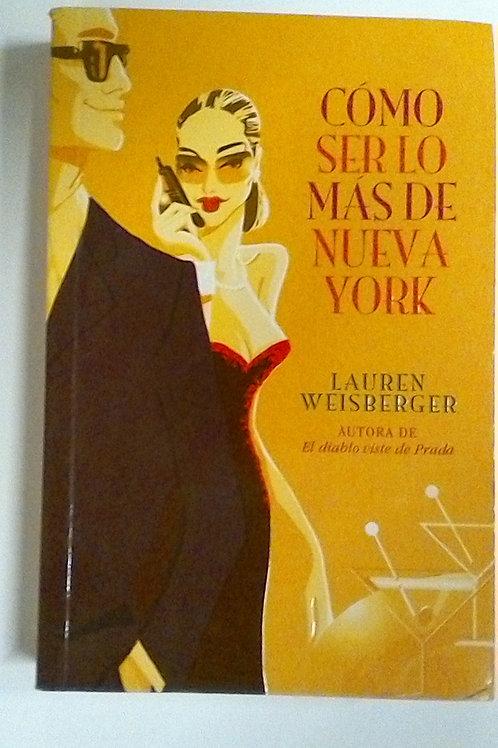 Cómo ser lo más de Nueva York (Lauren Weisberger)