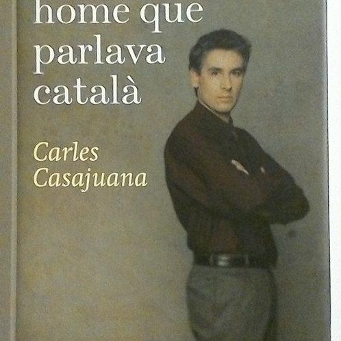 L'últim home que parlaba Català (Carles Casajuana)