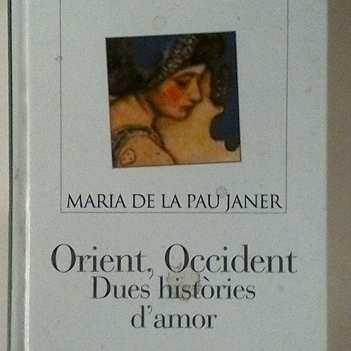 Orient, Occident Dues Històries d'amor (Maria de la Pau Janer)