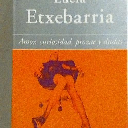 Amor, curiosidad, prozac y dudas (Lucía Etxebarria)
