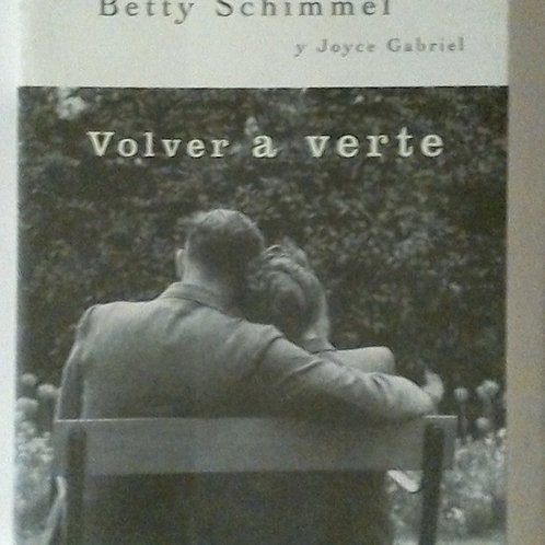 Volver a Verte (Betty Schimmel y Joyce Gabriel)