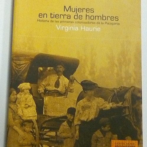 Mujeres en tierra de hombres (Virginia Haurie)