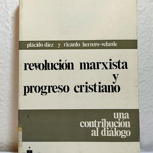 Revolución marxista y progreso cristiano(Plácido Diez y Ricardo Herrero-Velarde)
