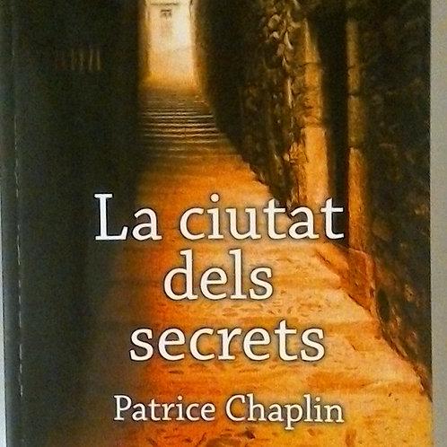 La cuitat dels secrets ( Patrice Chaplin )